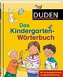 Duden - Das Kindergarten-Wörterbuch: Mit Vorlesegeschichten zur Sprachförderung (Duden Kinderwörterbücher)