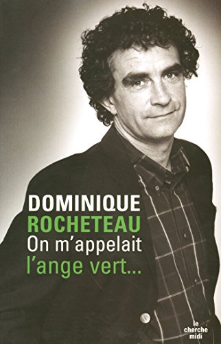 On m'appelait l'ange vert (DOCUMENTS) par [ROCHETEAU, Dominique]