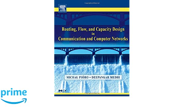 Amazon fr - Routing, Flow, and Capacity Design in Communication and