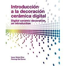 INTRODUCCIÓN A LA DECORACIÓN CERÁMICA DIGITAL (Altres Publicacions)
