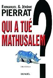 Qui a tué Mathusalem ?