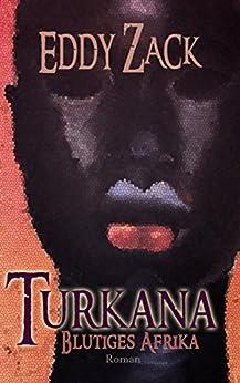 Blutiges Afrika: Turkana (German Edition) by [Zack, Eddy]