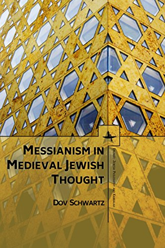 Messianism in Medieval Jewish Thought (Emunot: Jewish Philosophy and Kabbalah) (English Edition)
