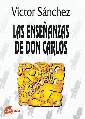 Las enseñanzas de don Carlos: 77 prácticas de don Juan Matus (Nagual)