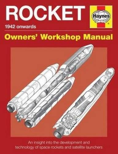 Rocket Manual: An insight into the development, evolution and tec (Owners Workshop Manual) por David Baker