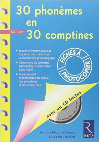 30 Phonmes en 30 Comptines GS-CP (1CD audio) de Marie Degorce-Dumas,Elisabeth Trsallet,Marie Morey (Illustrations) ( 9 novembre 2006 )