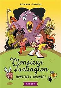 Monsieur Turlington - Monstres à volonté ! par Romain Gadiou