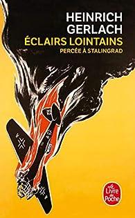 Éclairs lointains : Percée à Stalingrad par Heinrich Gerlach