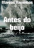 Antes do beijo (Portuguese Edition)