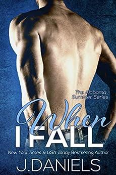 When I Fall (Alabama Summer Book 3) by [Daniels, J.]