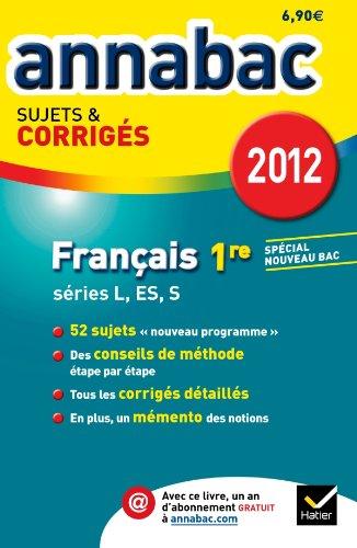 Annales Annabac 2012 Français 1re L,ES,S sujets et corrigés
