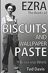 Biscuits and Wallpaper Paste (The Books of Ezra)
