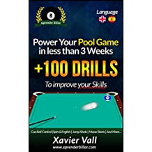 Power your Pool Game in less than 3 Weeks: +100 Drills to improve your Skills (English Edition)