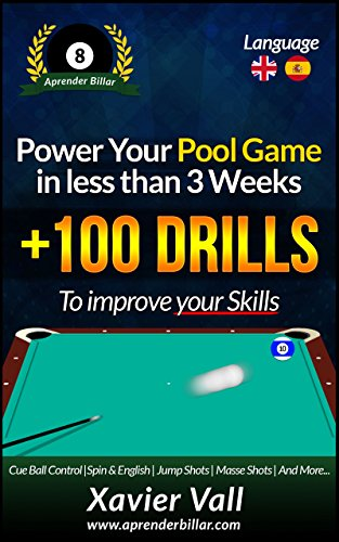 Power your Pool Game in less than 3 Weeks: +100 Drills to improve your Skills (English Edition) por Xavier Anton Vall Ramos