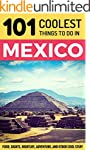 Mexico: Mexico Travel Guide: 101 Cool...