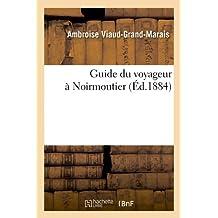 Guide du voyageur à Noirmoutier, (Éd.1884)