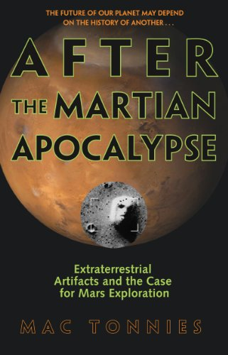 After the Martian Apocalypse: Extraterrestrial Artifacts and the Case for Mars Exploration (English Edition)