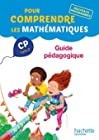 Pour comprendre les mathématiques CP (Cycle 2) Guide pédagogique - Ed. 2016