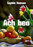 Ach beo (Irish Edition)