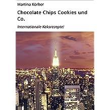 Chocolate Chips Cookies und Co.: Internationale Keksrezepte!