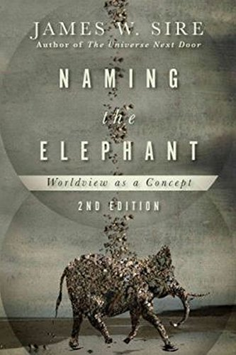 Naming the Elephant: Worldview as a Concept by James W. Sire (5-Feb-2015) Paperback