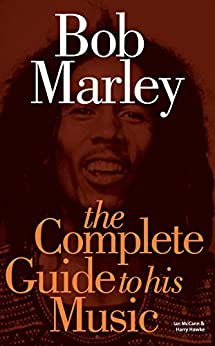 Bob Marley: The Complete Guide to his Music par [McCann, Ian, Hawke, Harry]