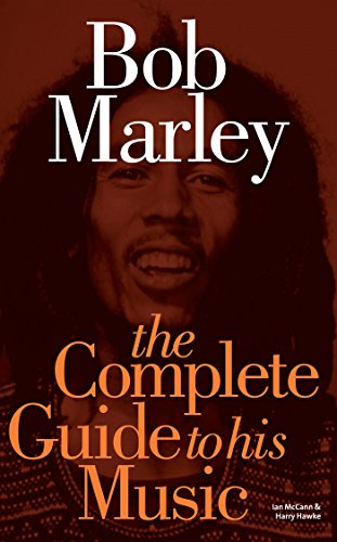 Bob Marley The Complete Guide To His Music Complete Guide To The Music Of