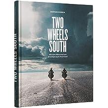 Two Wheels South (DE): Mit dem Motorrad von Brooklyn nach Feuerland