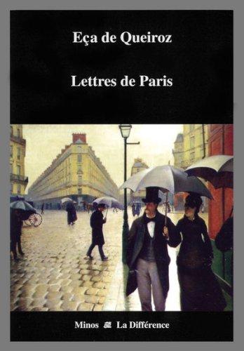 Lettres de Paris 1880-1897 par José-Maria Eça de Queiroz