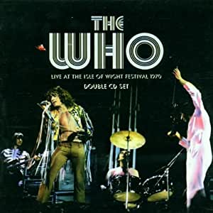 The Who Live At The Isle Of Wight Festival 1970