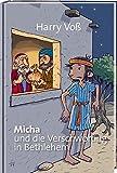 Micha und die Verschwörung in Bethlehem - Harry Voß