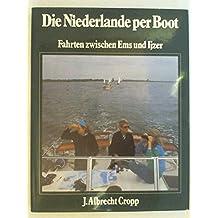 Die Niederlande per Boot. Fahrten zwischen Ems und Ijzer