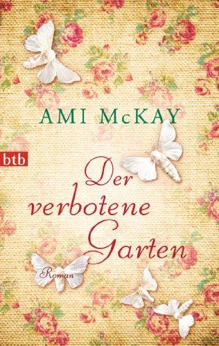 Der verbotene Garten: Roman