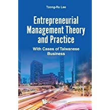 Entrepreneurial Management Theory and Practice: With Cases of Taiwanese Business