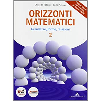 Orizzonti Matematici. Con Espansione Online. Con Dvd. Per I Licei E Gli Ist. Magistrali: 2
