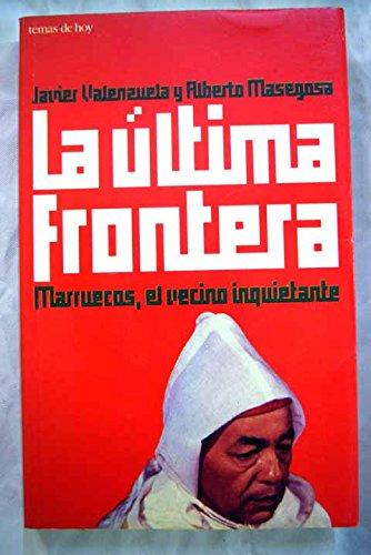 La última frontera: Marruecos, el vecino inquietante / La ultima frontera: Marruecos, el vecino inquietante (El Ultimo Vecino)