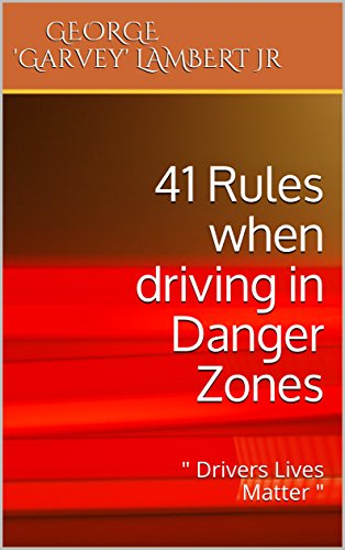 41 Rules when driving in Danger Zones: (Drivers Lives Matter) eBook
