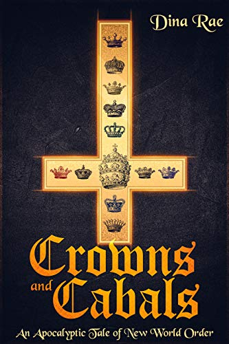 Crowns and Cabals by Dina Rae