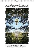 Abenteuer Feenland - Ein Spaziergang zum Stauen (Wandkalender 2018 DIN A4 hoch): Spiegelfotos von Bäumen, Landschaften, Blüten zeigen ganz neue ... ... [Kalender] [Apr 01, 2017] Ola Feix, Eva