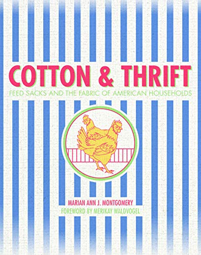 Cotton and Thrift: Feed Sacks and the Fabric of American (Texas Tech Kostüme)
