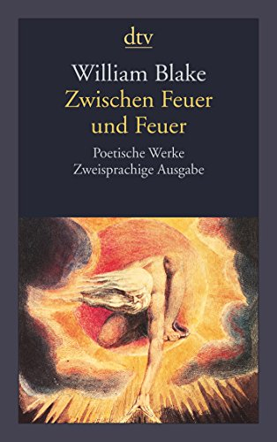 Zwischen Feuer und Feuer: Poetische Werke Zweisprachige Ausgabe