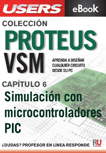Proteus VSM: Simulación con microcontroladores PIC (Colección Proteus VSM nº 6)