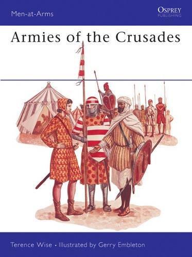 Armies of the Crusades (Men-at-Arms)