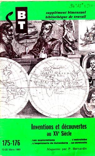 inventions et découvertes au Xvème siècle (Maquettes) -Les explorations-l'imprimerie de gutenberg-L'astrolabe- la caravelle BT n° 175-176