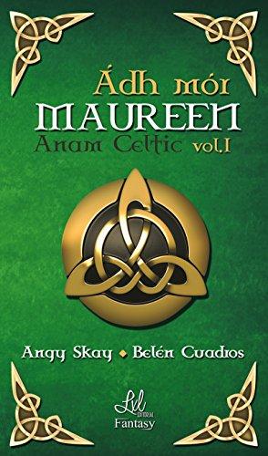 Maureen (Saga Anam Celtic nº 1) por Angy Skay