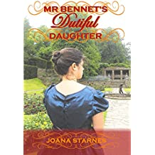 Mr Bennet's Dutiful Daughter: A Pride and Prejudice Variation