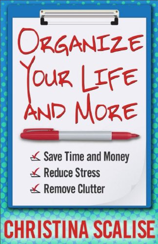 Organize Your Life and More (English Edition)