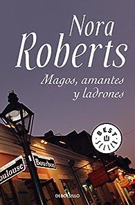 Magos, amantes y ladrones par  Nora Roberts