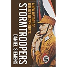 Stormtroopers: A New History of Hitler's Brownshirts