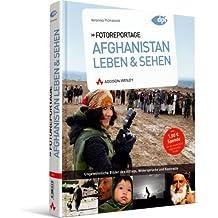 Fotoreportage: Afghanistan Leben & Sehen: Ungewöhnliche Bilder des Alltags, Widersprüche und Kontraste (DPI Fotografie)